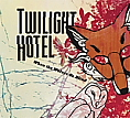 Click here to hear Twilight Hotel