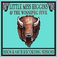 Click Here to hear Little Miss Higgins and the Winnipeg Five