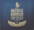 Click here to hear Mike Goudreau and the Boppin' Blues Band